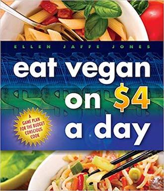 Eat Vegan on $4 a Day by Ellen Jaffe Jones