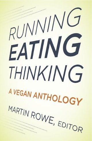 Running, eating, thinking edited by Martin Rowe