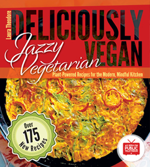 Jazzy Vegetarian Deliciously Vegan by Laura Theodore