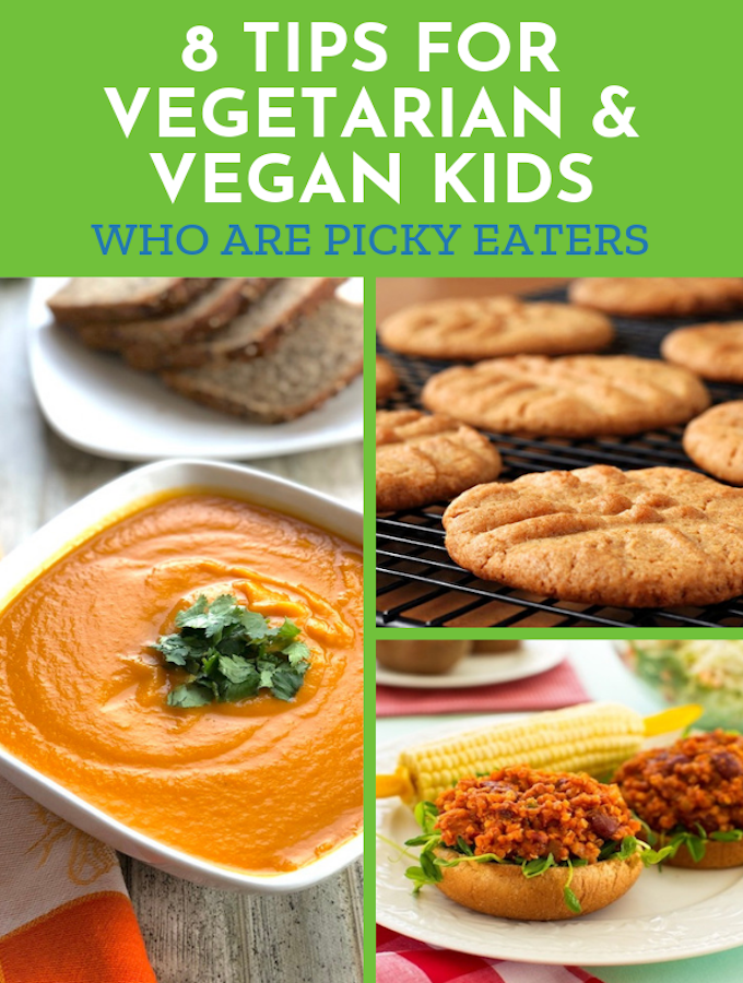 8 Tips for vegetarian and vegan kids who are picky eaters