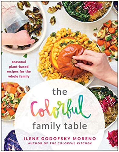 The Colorful Family Table by Ilene Godofsky Moreno