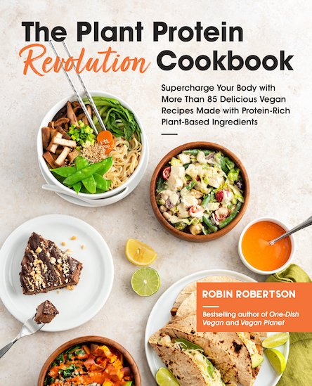 Plant protein revolution cookbook by Robin Robertson